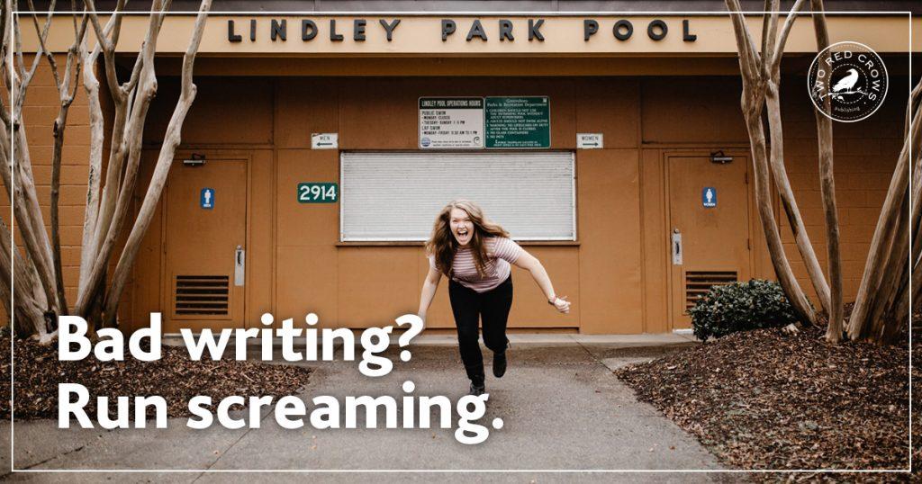 Bad writing? Run screaming. Go carefully when hiring article writers