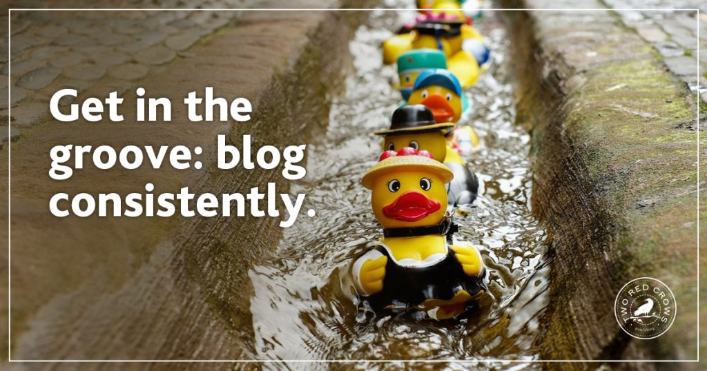 Blog consistently. It's what customers want.