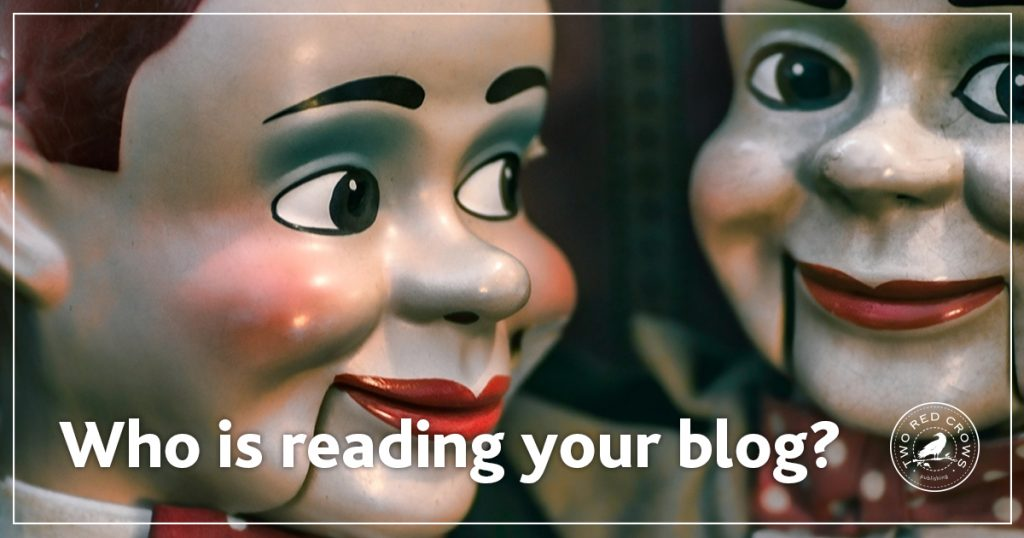 Who is reading your blog? Know your customer.