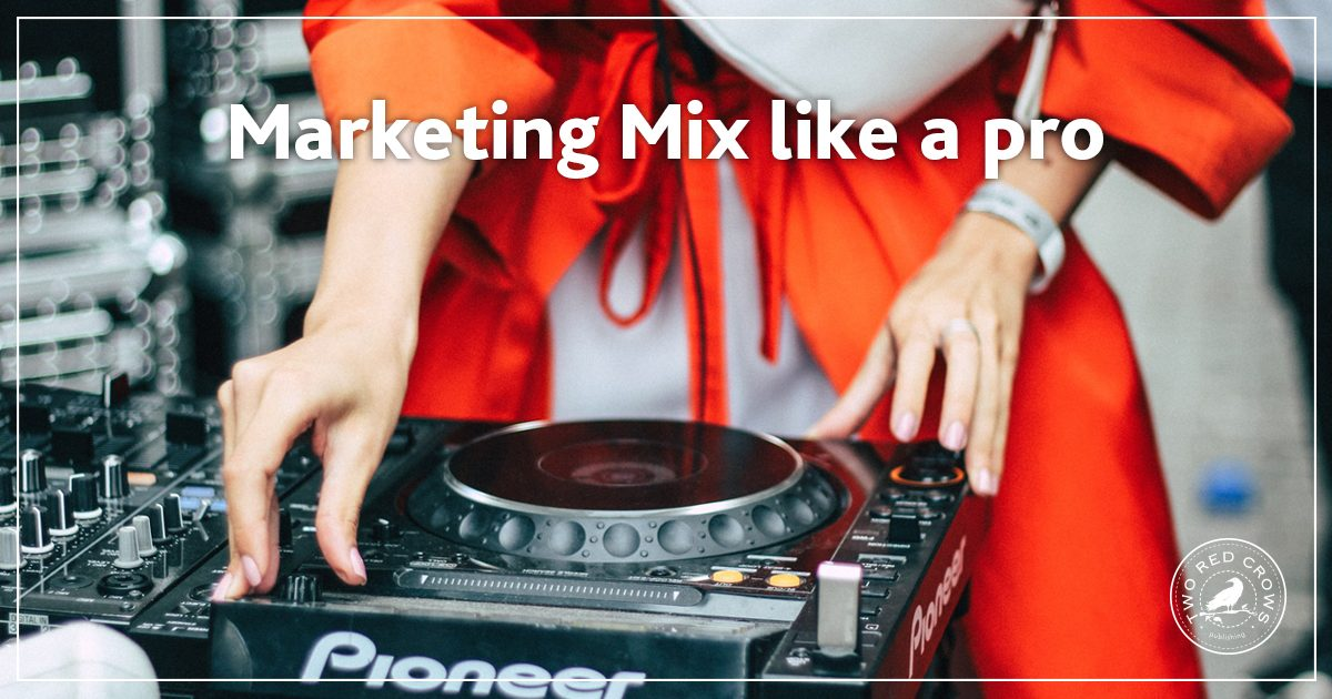 What is Marketing Mix - Two Red Crows - Give Me Articles Blog